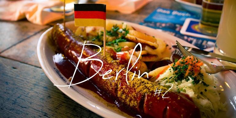 Berlin, Ich bin ein Berliner – Part II, #Mes petits plus.