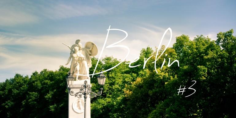 Berlin, Ich bin ein Berliner – Part III, #Culture intérieure.