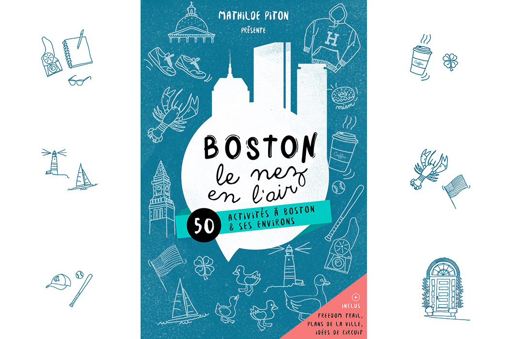 boston le nez en l'air, le guide !