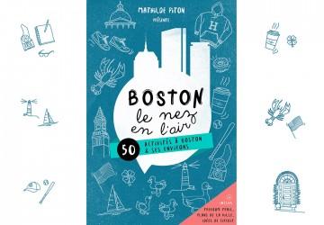 Découvrir «Boston le nez en l'air», le guide !